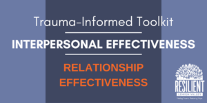 Trauma-Informed Toolkit: Relationship Effectiveness