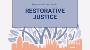 Trauma-Informed Toolkit: Restorative Justice