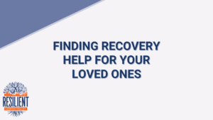 Finding Recovery Help for Your Loved Ones – Facebook Live
